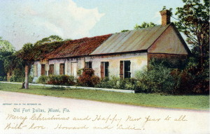 Fort Dallas 1904. Photo courtesy of the Florida State Archives.